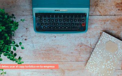 Copywriting para negocios turístico: por qué lo necesitas en tu negocio