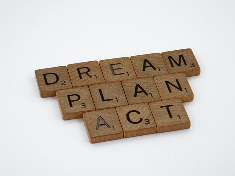 Sueña, planifica y actúa